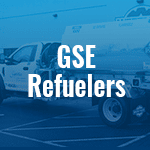 GSE Refuelers